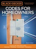 Black & Decker Codes for Homeowners 4th Edition: Updated for Current Codes: Electrical - Plumbing - Construction - Mechanical/ Current with 2018-2021