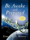 Be Awake and Prepared: A Message from God Given in a Vision