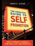The Unselfish Guide to Self Promotion