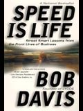 Speed Is Life: Street Smart Lessons from the Front Lines of Business