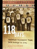 118 Days: Christian Peacemaker Teams Held Hostage in Iraq (Dreamseeker/Cascadia Edition)
