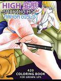 High Hentai: Smoking Hot Manga Girls: 420 Coloring Book for Grown-Ups