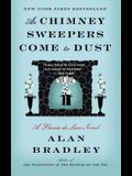 As Chimney Sweepers Come to Dust: A Flavia de Luce Novel
