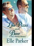 Like Pizza and Beer