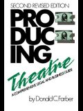 Producing Theatre: A Comprehensive Legal and Business Guide, Second Edition