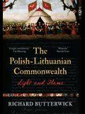 The Polish-Lithuanian Commonwealth, 1733-1795: Light and Flame