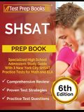 SHSAT Prep Book: Specialized High School Admissions Study Guide With 3 New York City SHSAT Practice Tests for Math and ELA [6th Edition