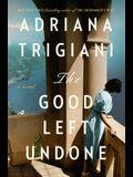 The Good Left Undone