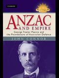 Anzac and Empire: George Foster Pearce and the Foundations of Australian Defence