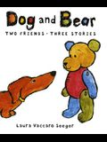 Dog and Bear: Two Friends, Three Stories: Two Friends, Three Stories