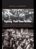Fighting Their Own Battles: Mexican Americans, African Americans, and the Struggle for Civil Rights in Texas