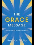The Grace Message: Is the Gospel Really This Good?
