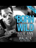 Born Wild Lib/E
