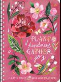 Katie Daisy 2019-2020 Weekly Planner: Plant Kindness, Gather Joy