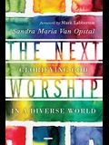 The Next Worship: Glorifying God in a Diverse World