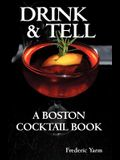 Drink & Tell: A Boston Cocktail Book