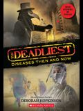 The Deadliest Diseases Then and Now (the Deadliest #1, Scholastic Focus), 1