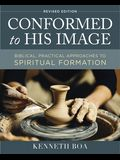 Conformed to His Image, Revised Edition: Biblical, Practical Approaches to Spiritual Formation