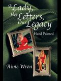 A Lady, Her Letters, Our Legacy: Hand Painted