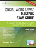 Social Work Aswb Masters Exam Guide: A Comprehensive Study Guide for Success (Book + Digital Access)