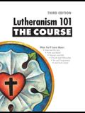 Lutheranism 101 - The Course, Third Edition