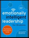 Emotionally Intelligent Leadership for Students: Facilitation and Activity Guide