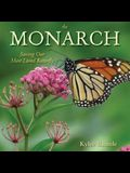 The Monarch: Saving Our Most-Loved Butterfly