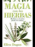 Magia Con Las Hierbas: Hechizos Y Encantos Fáciles de Realizar