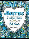 #Besties, 1: A Keepsake Journal of Q&as for Best Friends