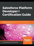 Salesforce Platform Developer I Certification Guide
