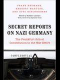 Secret Reports on Nazi Germany: The Frankfurt School Contribution to the War Effort