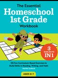 The Essential Homeschool 1st Grade Workbook: 135 Fun Curriculum-Based Exercises to Build Skills in Reading, Writing, and Math
