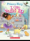 I Can Build It!: Acorn Book (Princess Truly #3), 3