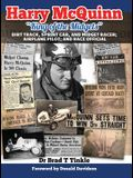 Harry McQuinn King of the Midgets: Dirt Track, Sprint Car, and Midget Racer; Airplane Pilot; And Race Official