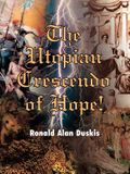 The Utopian Crescendo of Hope!