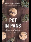 Pot in Pans: A History of Eating Cannabis