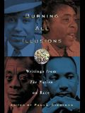 Burning All Illusions: Writings from The Nation on Race (Nation Books)