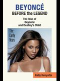 Beyonce: Before the Legend - The Rise of Beyonce' and Destiny's Child (the Early Years)