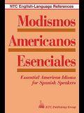 Modismos Americanos Esenciales: Essential American Idioms for Spanish Speakers