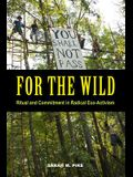 For the Wild: Ritual and Commitment in Radical Eco-Activism