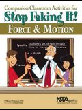 Companion Classroom Activities for Stop Faking It! Force and Motion