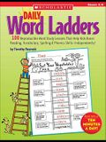 Daily Word Ladders: Grades 4-6: 100 Reproducible Word Study Lessons That Help Kids Boost Reading, Vocabulary, Spelling & Phonics Skills--Independently
