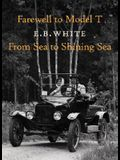 Farewell to Model T/From Sea to Shining Sea