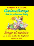 Jorge El Curioso Va a Una Fiesta de Disfraces/Curious George Goes Costume Party: Bilingual Edition