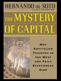 The Mystery Of Capital Why Capitalism Succeeds In The West And Fails Everywhere Else