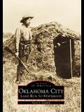 Oklahoma City: Land Run to Statehood