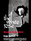 The White Rose: Munich, 1942 1943