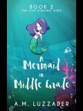 A Mermaid In Middle Grade: Book 2: The Far-Finding Ring