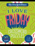 The New York Times I Love Friday Crossword Puzzles: 50 Challenging Puzzles
