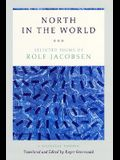 North in the World: Selected Poems of Rolf Jacobsen, A Bilingual Edition